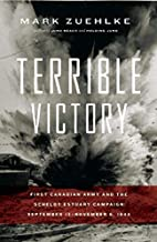 Terrible Victory: First Canadian Army and…