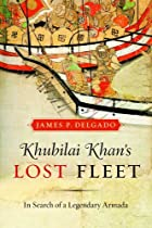 Khubilai Khan's lost fleet : in search…