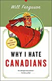 Ferguson, Will: Why I Hate Canadians