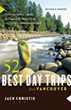 52 Best Day Trips from Vancouver by Jack…
