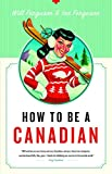 Ferguson, Ian: How to Be a Canadian
