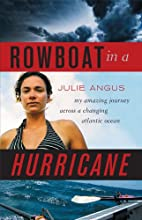 Rowboat in a Hurricane: My Amazing Journey…