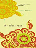The Silent Raga by Ameen Merchant