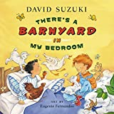 Suzuki, David: There's a Barnyard in My Bedroom