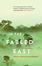 In the Fabled East by Adam Lewis Schroeder