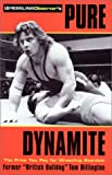 Billington, Tom: The Wrestling Observer&#39;s Pure Dynamite: The Price You Pay for Wrestling Stardom