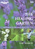 Search, Gay: The Healing Garden: Gardening for the Mind, Body and Soul