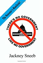 There's No Government Like NO Government:…