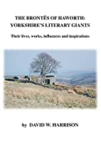The Brontes of Haworth: Yorkshire's Literary…