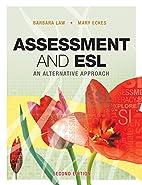 Assessment and ESL: An Alternative Approach…