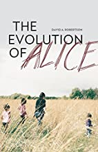 The Evolution of Alice by David Alexander…
