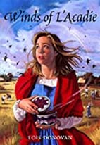 Winds of L' Acadie by Lois Donovan