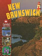 New Brunswick (Canadas Land and People) by…