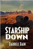 Bain, Darrell: Starship Down