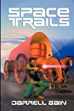 Bain, Darrell: Space Trails