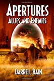Bain, Darrell: Allies and Enemies - Apertures Book Two