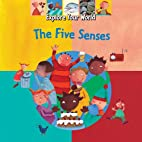The Five Senses (Explore Your World) by…