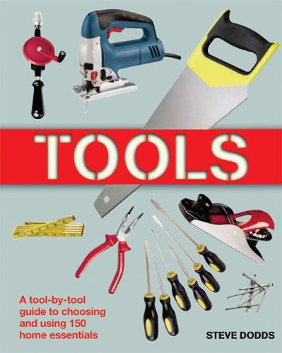 tools-a-tool-by-tool-guide-to-choosing-and-using-150-home-essentials