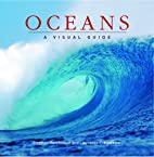 Oceans: A Visual Guide (Visual Guides) by…