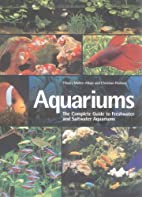 Aquariums: The Complete Guide to Freshwater…