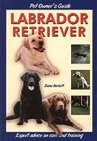 Labrador Retriever (Dog Owner's Guide) by…