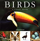 Birds: A Visual Guide (Visual Guides) by…