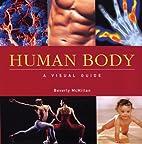 Human Body: A Visual Guide (Visual Guides)…