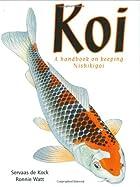 Koi: A Handbook on Keeping Nishikigoi by…
