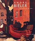 Andre Bieler: An artist's life and…