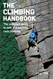 Long, Steve: The Climbing Handbook: The Complete Guide to Safe and Exciting Rock Climbing