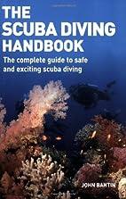 The Scuba Diving Handbook: The Complete…