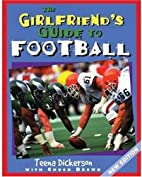 Girlfriend's Guide to Football by Teena…