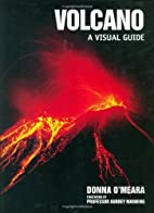 Volcano: A Visual Guide by Donna O'Meara