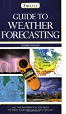 Guide to Weather Forecasting: All the…