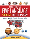 Corbeil, Jean-Claude: The Firefly Five Language Visual Dictionary: English, French, German, Italian, Spanish