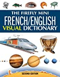Corbeil, Jean-Claude: The Firefly Mini French/English Visual Dictionary (Firefly Mini Visual Dictionary)