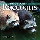 Exploring the World of Raccoons by Tracy…