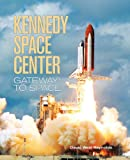 West-Reynolds, David: Kennedy Space Center: Gateway to Space