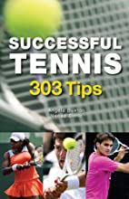 Successful Tennis: 303 Tips by Angela Buxton