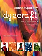 Contemporary Dyecraft: Over 50 Tie-dye…