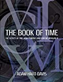 Hart-Davis, Adam: The Book of Time: The Secrets of Time, How it Works and How We Measure It