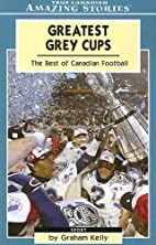 Greatest Grey Cup Games (Amazing Stories)…