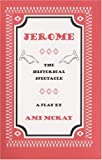 Mckay, Ami: Jerome: The Historical Spectacle
