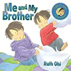 Me and My Brother (A Ruth Ohi Picture Book)…