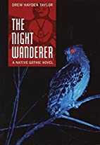 The Night Wanderer: A Native Gothic Novel by…