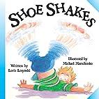 Shoe Shakes by Loris Lesynski