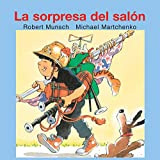 Munsch, Robert: La sorpresa del salon (Munsch for Kids) (Spanish Edition)