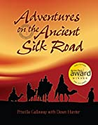 Adventures on the Ancient Silk Road by…
