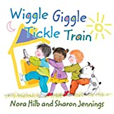 Hilb, Nora: Wiggle Giggle Tickle Train