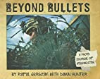 Beyond Bullets: A Photo Journal of…
